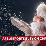 Are-Airports-Busy-On-Christmas-Day